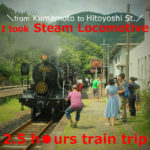 [Kumamoto departure] Train Journey by the SL(steam locomotive) Hitoyoshi