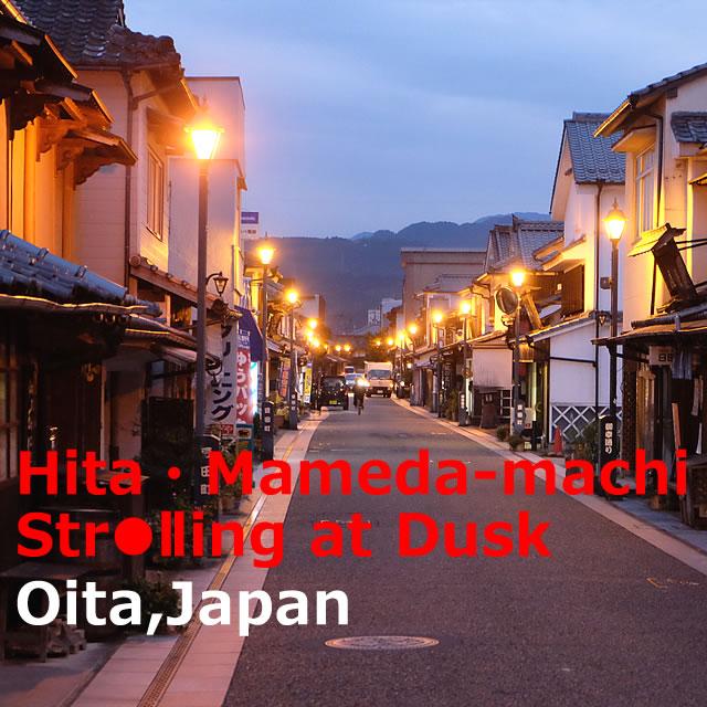 Hita・Mameda-machi Sightseeing At Sunset(Oita)