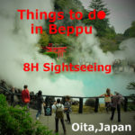 Things to do in Beppu!Sightseeing in 8H(Oita)