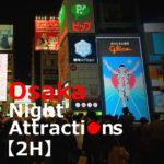 Osaka night attractions【2H】Dotonbori→Tsutenkaku Tower→Shinsekai
