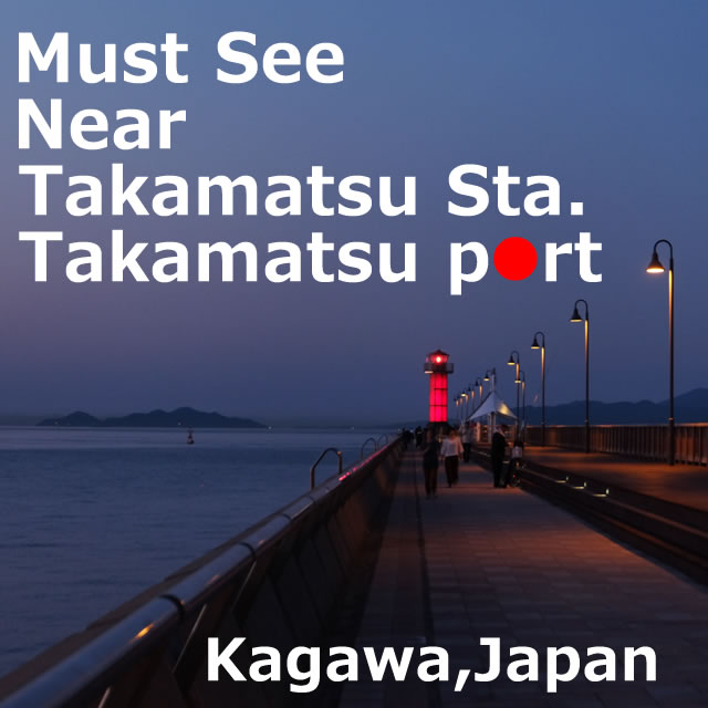 Sightseeing naer Takamatsu station,Takamatsu port(Kagawa)