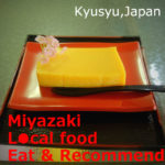 Local food of Miyazaki! Eat & Recommend 【10 meals】 Drinks too